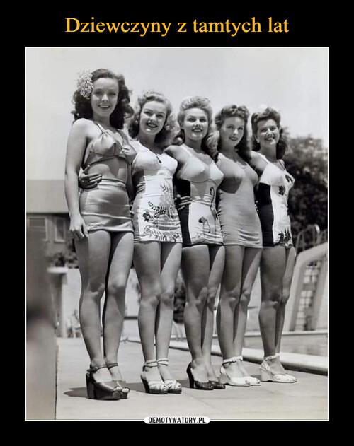 Dziewczyny z tamtych lat