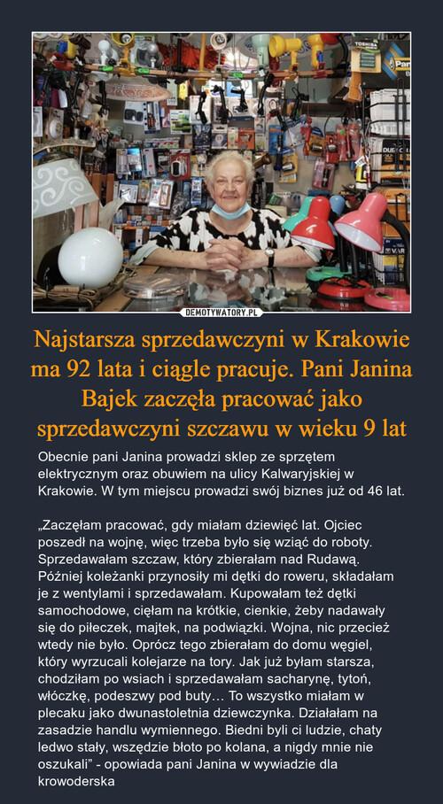 Najstarsza sprzedawczyni w Krakowie ma 92 lata i ciągle pracuje. Pani Janina Bajek zaczęła pracować jako sprzedawczyni szczawu w wieku 9 lat