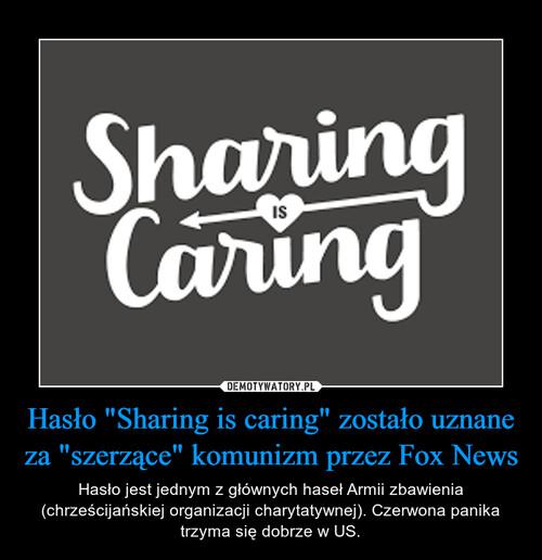 """Hasło """"Sharing is caring"""" zostało uznane za """"szerzące"""" komunizm przez Fox News"""