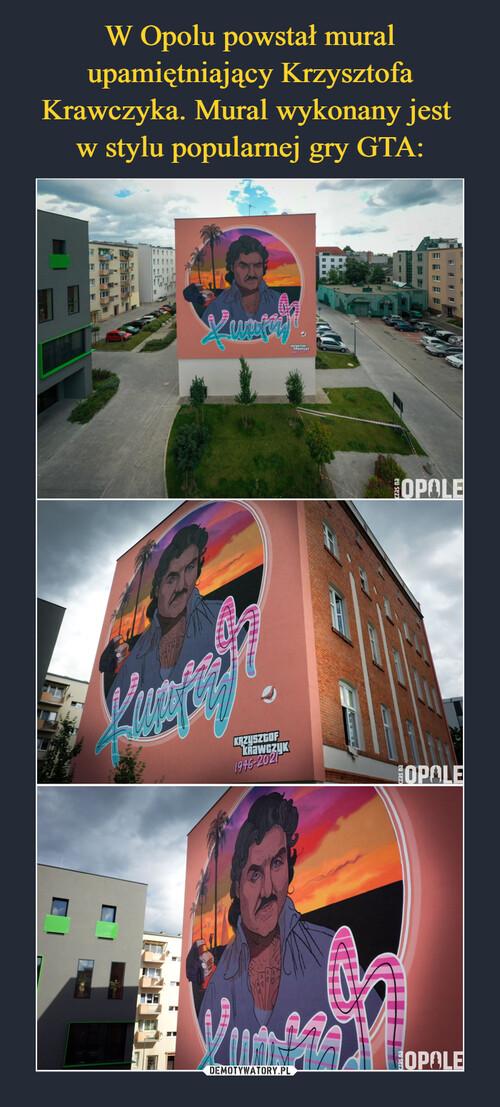 W Opolu powstał mural upamiętniający Krzysztofa Krawczyka. Mural wykonany jest  w stylu popularnej gry GTA: