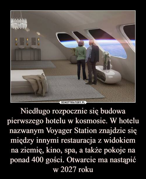 Niedługo rozpocznie się budowa pierwszego hotelu w kosmosie. W hotelu nazwanym Voyager Station znajdzie się między innymi restauracja z widokiem na ziemię, kino, spa, a także pokoje na ponad 400 gości. Otwarcie ma nastąpić w 2027 roku