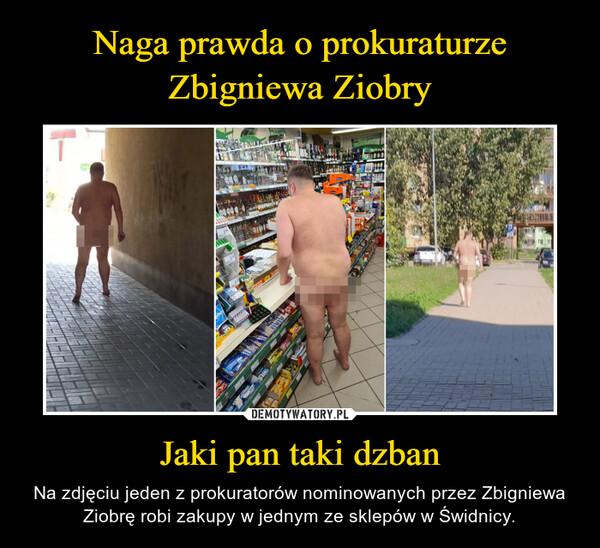 Jaki pan taki dzban – Na zdjęciu jeden z prokuratorów nominowanych przez Zbigniewa Ziobrę robi zakupy w jednym ze sklepów w Świdnicy.