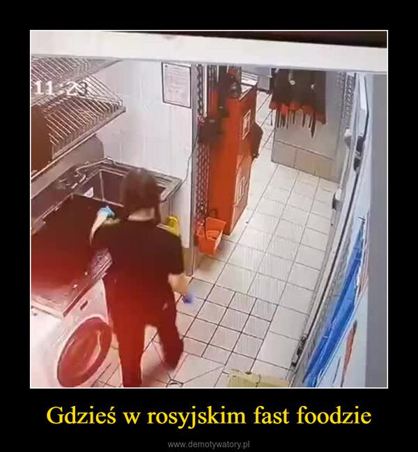Gdzieś w rosyjskim fast foodzie –