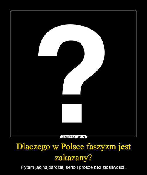 Dlaczego w Polsce faszyzm jest zakazany?