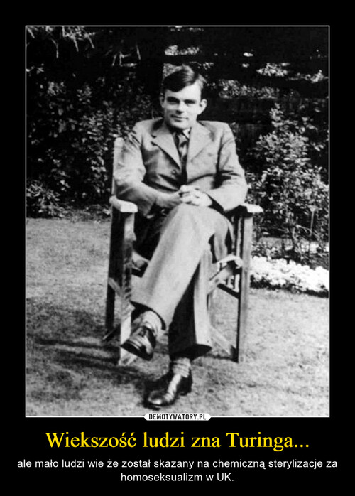 Wiekszość ludzi zna Turinga...