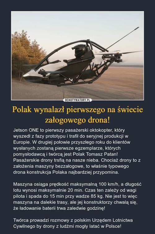 Polak wynalazł pierwszego na świecie załogowego drona!